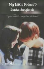 My Little Prince♡-Eunha-Jungkook[FF] by Jung_unna