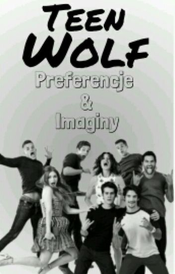 Teen Wolf // Preferencje