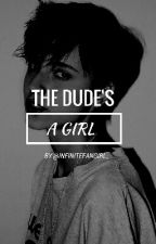 The Dude's a Girl  by infinitefangirl_