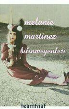 Melanie Martinez Bilinmeyenleri  by teamfnaf