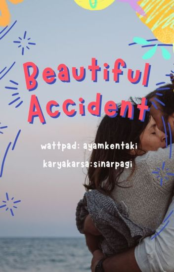 Beautiful Accident