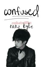 Confused - Ranz Kyle // ONESHOT by koreanfries