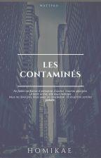 Les contaminés (en pause) by Homikae