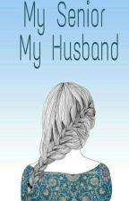 MY SENIOR MY HUSBAND by linda_martania