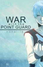 War with the Pointguard (COMPLETED) by nonalita