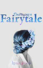 Destroying A Fairytale by hyunjiwon_sg4ever