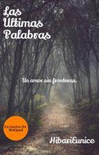 Las Ultimas Palabras by HibariEunice