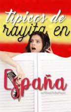 Típicos de Rayita en España. by IWantToBeFree12