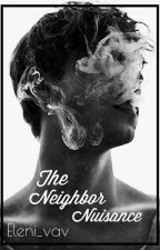 The Neighbor Nuisance  by queeninmyfairytale