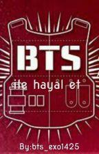 Bts İle Hayal Et!  by bts_exo1425