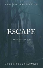ESCAPE (On-going) by UndefinedCreatureA