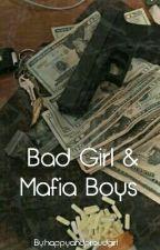 Bad Girl & Mafia Boys by happyandproudgirl