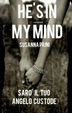 HE'S IN MY MIND  by SusannaPrini