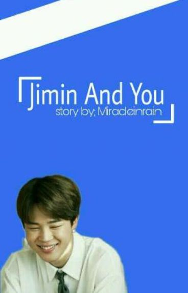 Jimin And You [FanFic Jimin Bts]
