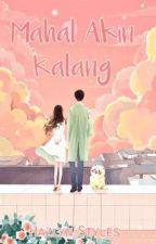 Mahal Akin Ka Lang  (M.A.K) - (COMPLETED) by hazlynstyles