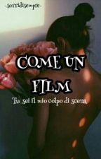 COME UN FILM by -sorridisempre-