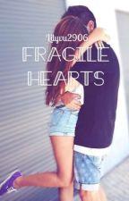 Fragile Hearts  by Lilyvu2906