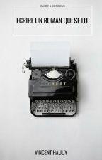 Guide & Conseils  : Ecrire un roman qui se lit by VincentHauuy
