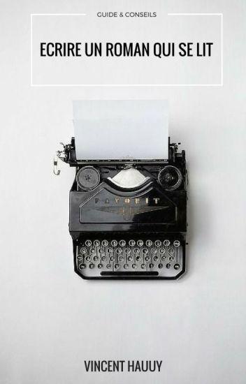 Guide & Conseils  : Ecrire un roman qui se lit