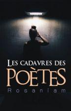 Les cadavres des poètes by Rosaniam
