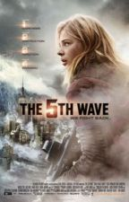 The 5th Wave •RolePlay• by AngelzReads