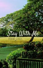 Stay With Me (Kiefly- AINE Continuation) by bernard_garcia