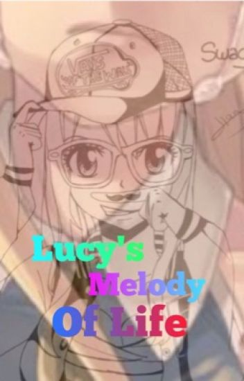 Lucy's Melody Of Life