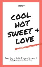 [END] Cool, Hot, Sweet, And Love by iniasy