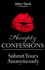 Naughty Confessions - What's Yours? by AfterDarkCommunity