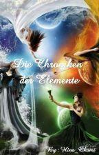 Die Chroniken Der Elemente (Überarbeitung) by Hina_Okami