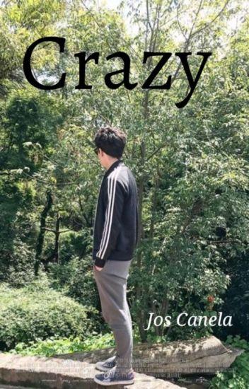 Crazy ➳ Jos Canela (Editando)