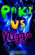 Paki vs. Nigga by Roflolmao