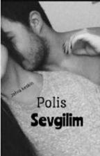 POLİS SEVGİLİM#Wattys2016 by crayz18