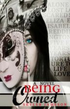 Being Owned(Watty Awards 2012) by skylerjameson