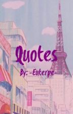 Quotes by -Euterpe-