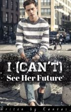 I (can't) See Her Future by kanvas_