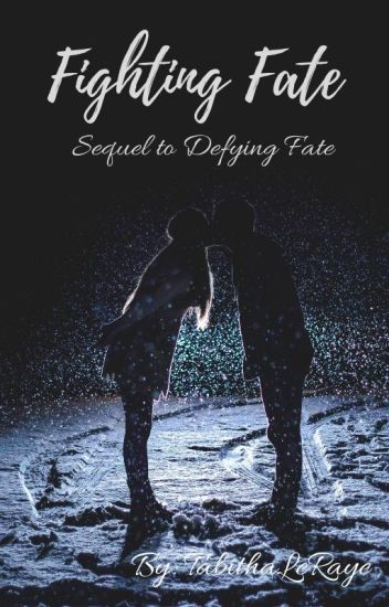 Fighting Fate (Defying Fate #2)