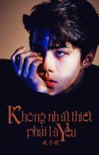 [NC-17][Threeshot][KaiHun] Không nhất thiết phải là yêu. (Hoàn) by datuminh_5