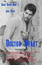 Doctor Beast (Prevously Married to The Beast)Beast Series Book1 by EricaYang5