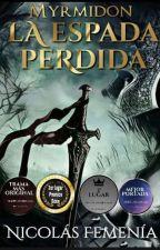 La Espada Perdida [Myrmidon] #InspiraA2017 #LA2018 by NiccoFemenia