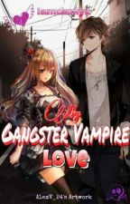 My Gangster Vampire Love [On Going]  by iamdanlyz