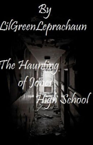 High School Horrors Book One: The Haunting of Jones High School