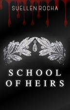 School Of Heirs  by imsuellenrocha