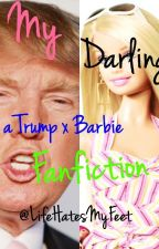 My Darling- A Trump x Barbie Fanfiction by leek_girl
