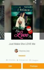 Just Make She LOVE Me by Keynaa_key