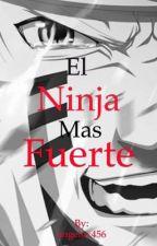 El ninja más fuerte [CANCELADO] by DARIUS_PLAY