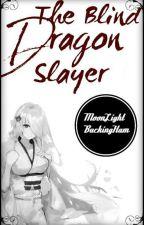 The Blind Dragon Slayer - Rogue Cheney x OC / Reader Fanfic (Fairytail) by moonlightbuckingham