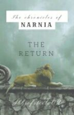 The Chronicles of Narnia: The Return by abbsofsteele02
