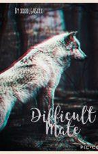 Difficult Mate by xxxolgasxxx