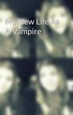 My New Life As A Vampire by ittssbrooke
